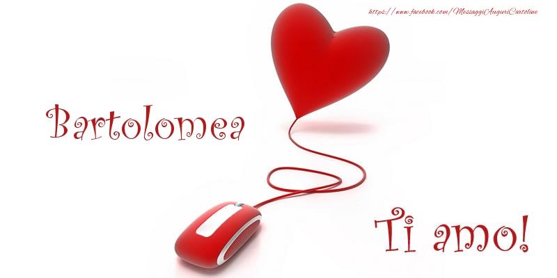 Cartoline d'amore - Bartolomea Ti amo!