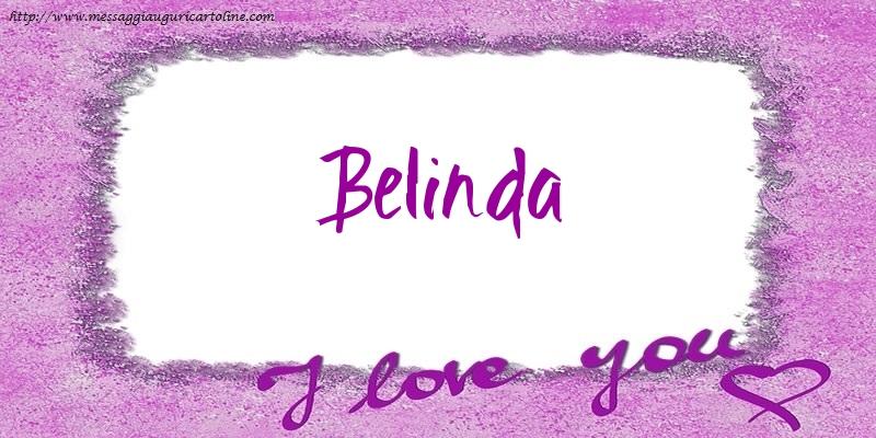 Cartoline d'amore - I love Belinda!