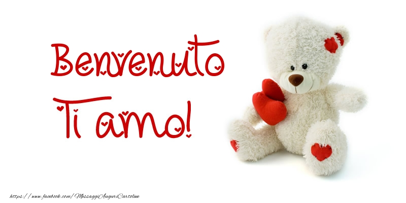 Cartoline d'amore - Benvenuto Ti amo!