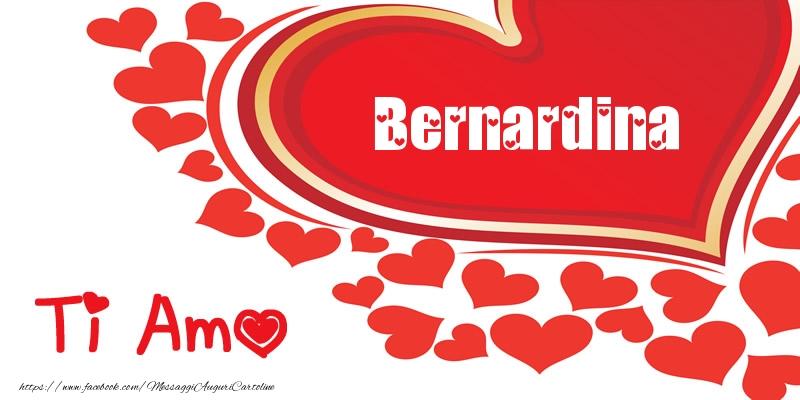 Cartoline d'amore - Bernardina | Ti amo | Nome nel Cuore