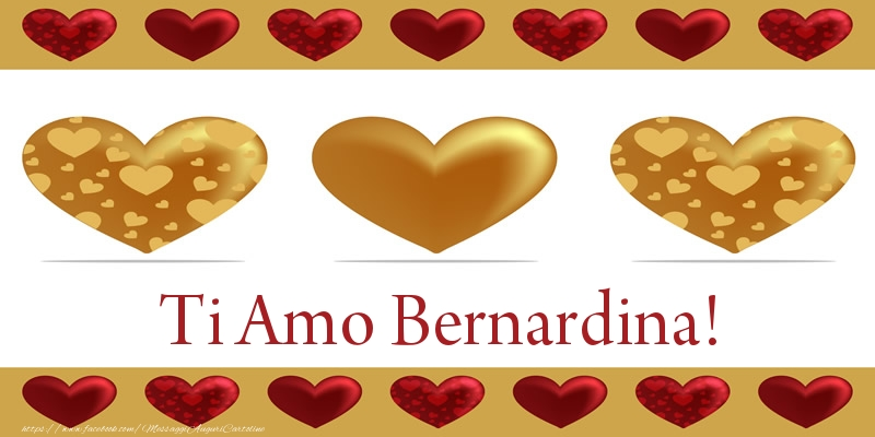 Cartoline d'amore - Ti Amo Bernardina!