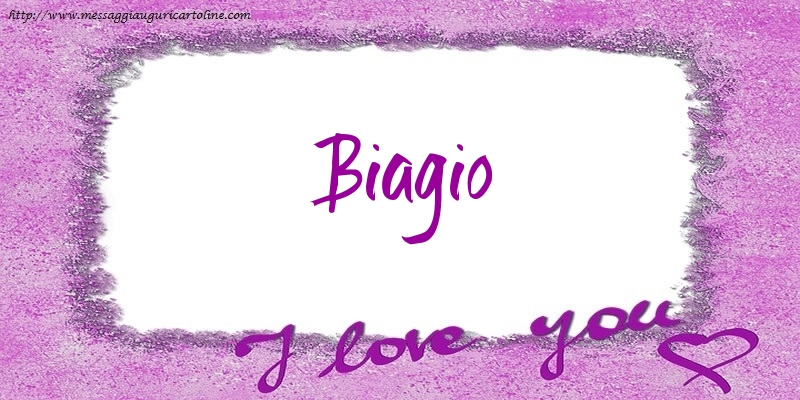 Cartoline d'amore - I love Biagio!