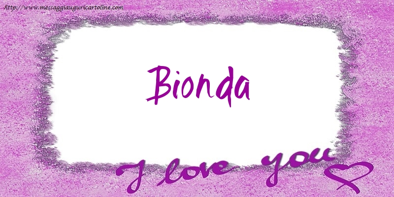 Cartoline d'amore - I love Bionda!