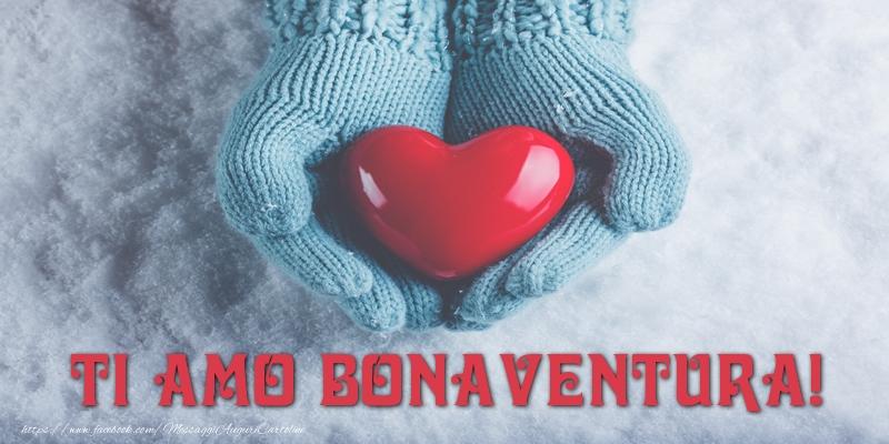 Cartoline d'amore - TI AMO Bonaventura!