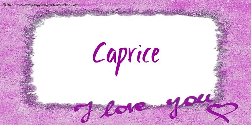 Cartoline d'amore - I love Caprice!