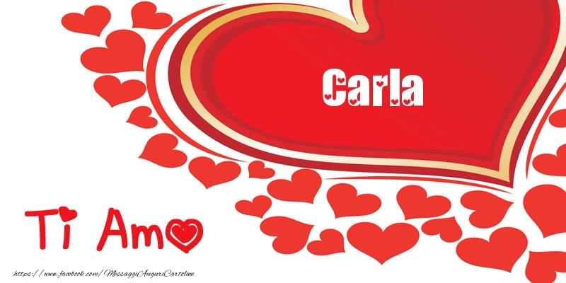 Cartoline d'amore - Carla | Ti amo | Nome nel Cuore