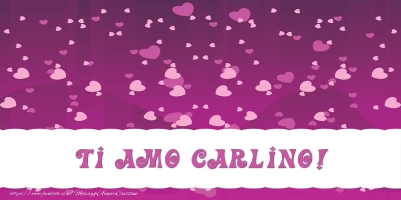 Cartoline d'amore - Ti amo Carlino!