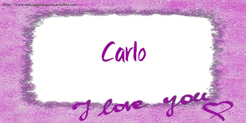 Cartoline d'amore - I love Carlo!
