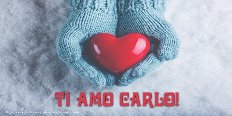 Cartoline d'amore - TI AMO Carlo!