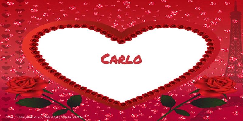 Cartoline d'amore - Nome nel cuore Carlo