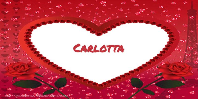 Cartoline d'amore - Nome nel cuore Carlotta