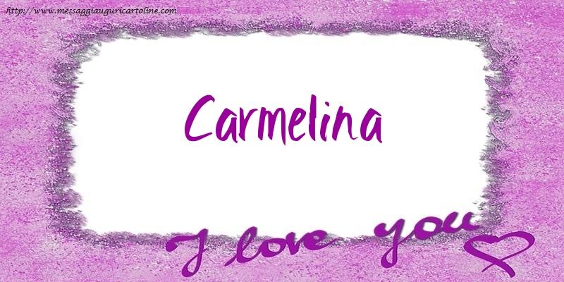 Cartoline d'amore - I love Carmelina!