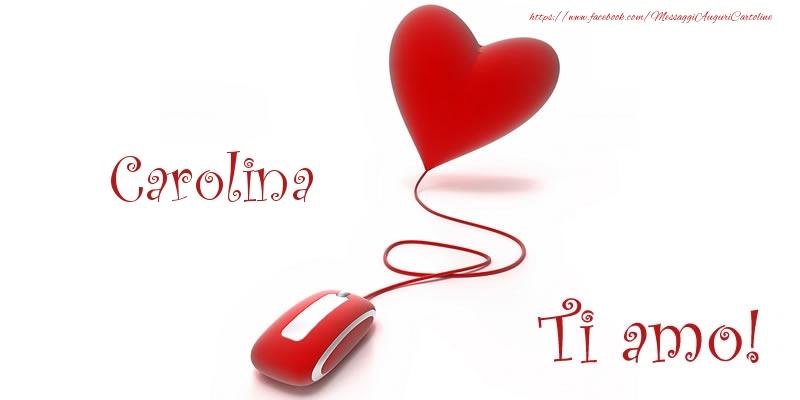 Cartoline d'amore - Carolina Ti amo!