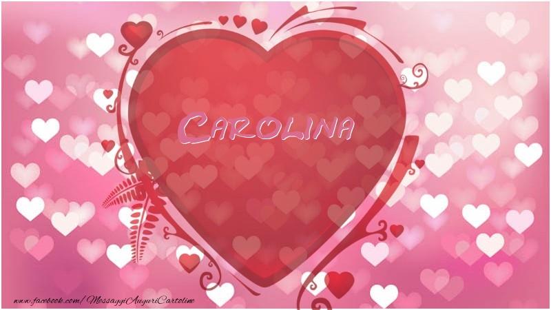 Cartoline d'amore - Nome nel cuore Carolina