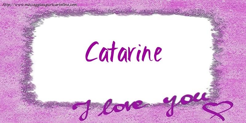 Cartoline d'amore - I love Catarine!