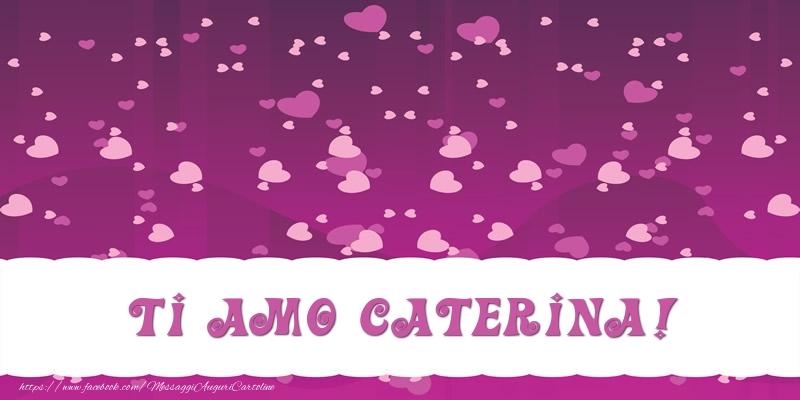 Cartoline d'amore - Ti amo Caterina!
