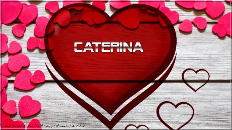 Cartoline d'amore - Nome nel cuore Caterina