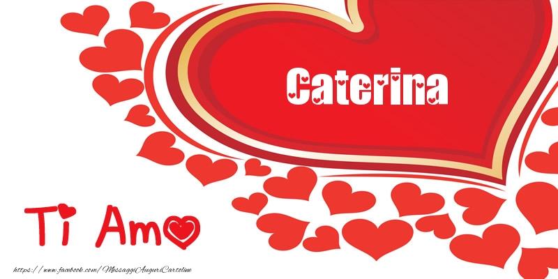 Cartoline d'amore - Caterina   Ti amo   Nome nel Cuore