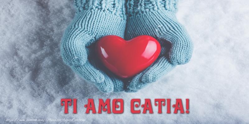 Cartoline d'amore - TI AMO Catia!