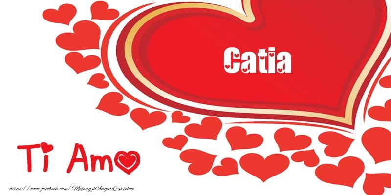 Cartoline d'amore - Catia | Ti amo | Nome nel Cuore