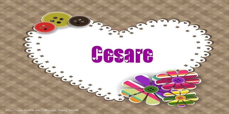 Cartoline d'amore - Cesare nel cuore!