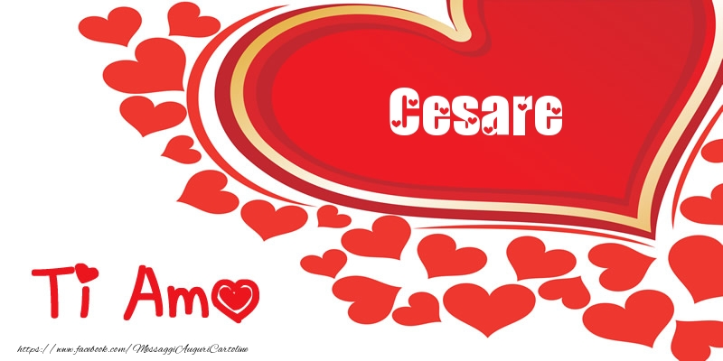Cartoline d'amore - Cesare | Ti amo | Nome nel Cuore
