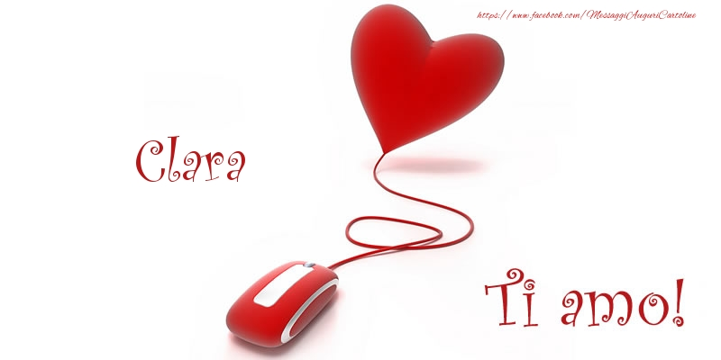 Cartoline d'amore - Clara Ti amo!