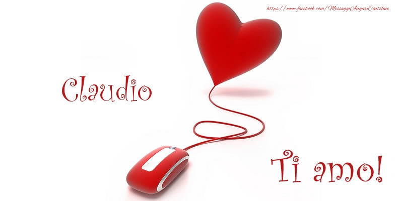 Cartoline d'amore - Claudio Ti amo!