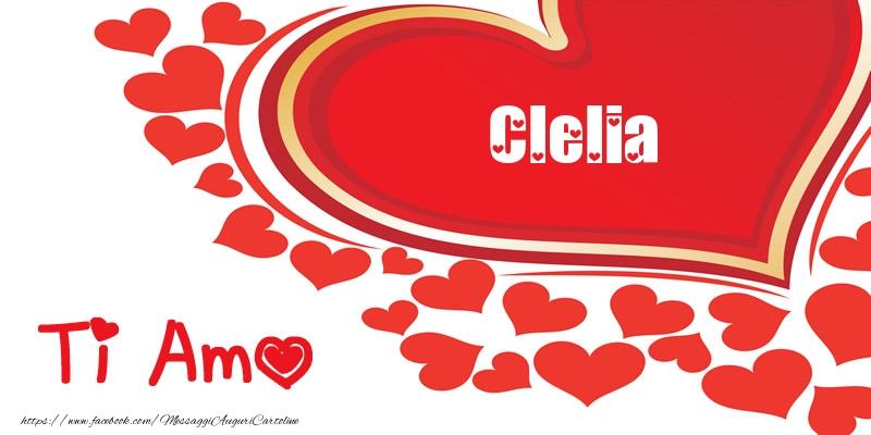 Cartoline d'amore - Clelia | Ti amo | Nome nel Cuore