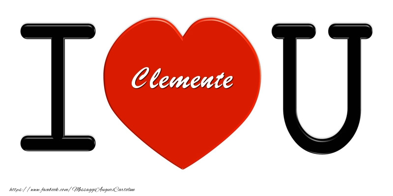 Cartoline d'amore - Clemente nel cuore I love you!