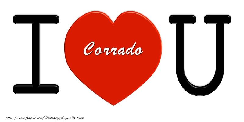 Cartoline d'amore - Corrado nel cuore I love you!