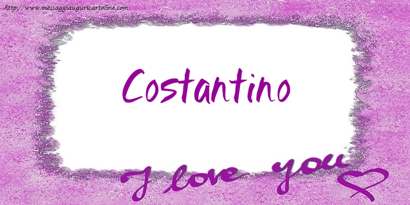 Cartoline d'amore - I love Costantino!