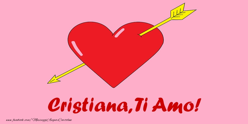 Cartoline d'amore - Cristiana, ti amo!