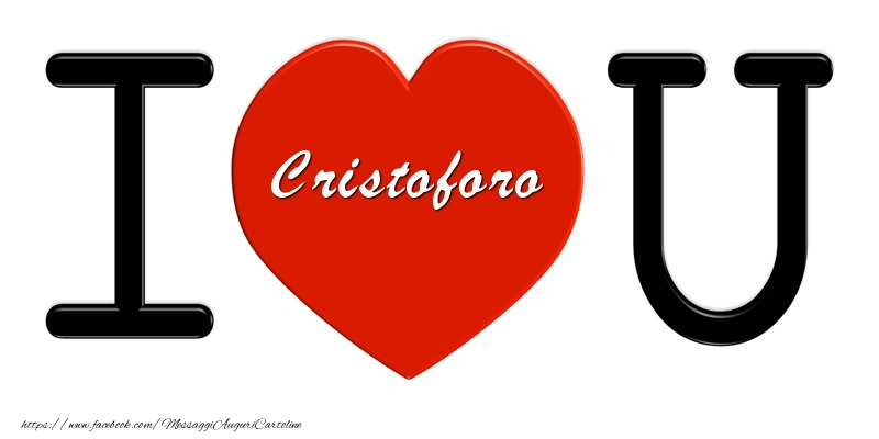Cartoline d'amore - Cristoforo nel cuore I love you!