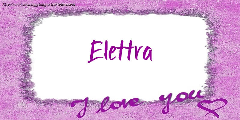 Cartoline d'amore - I love Elettra!