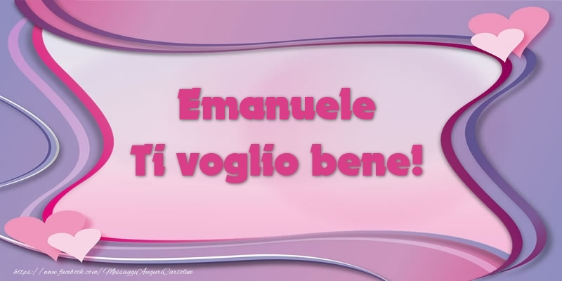 Cartoline d'amore - Emanuele Ti voglio bene!