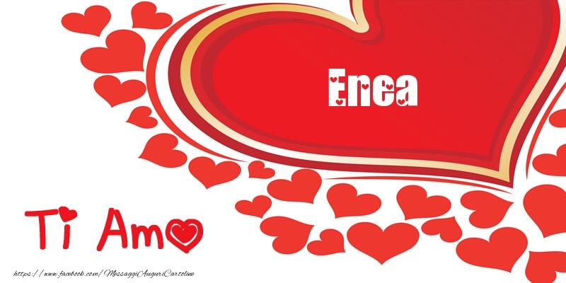 Cartoline d'amore - Enea | Ti amo | Nome nel Cuore