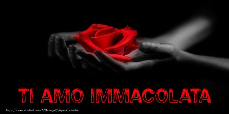 Cartoline d'amore - Ti Amo Immacolata
