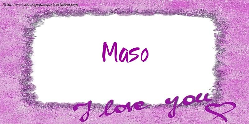 Cartoline d'amore - I love Maso!