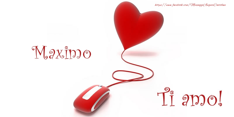 Cartoline d'amore - Maximo Ti amo!