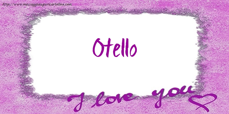 Cartoline d'amore - I love Otello!
