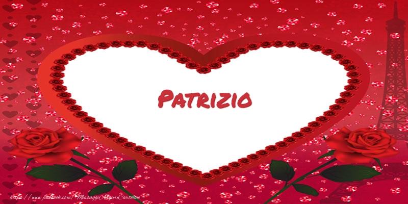 Cartoline d'amore - Nome nel cuore Patrizio