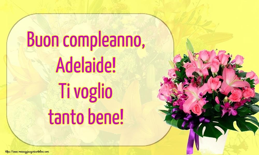 Cartoline di auguri - Buon compleanno, Adelaide! Ti voglio tanto bene!