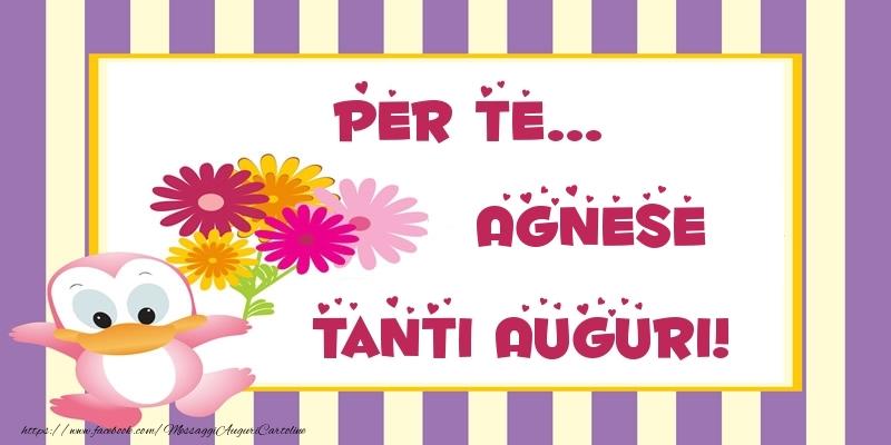 Cartoline di auguri - Pentru te... Agnese Tanti Auguri!