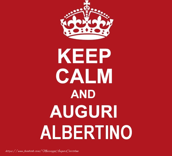 Cartoline di auguri - KEEP CALM AND AUGURI Albertino!