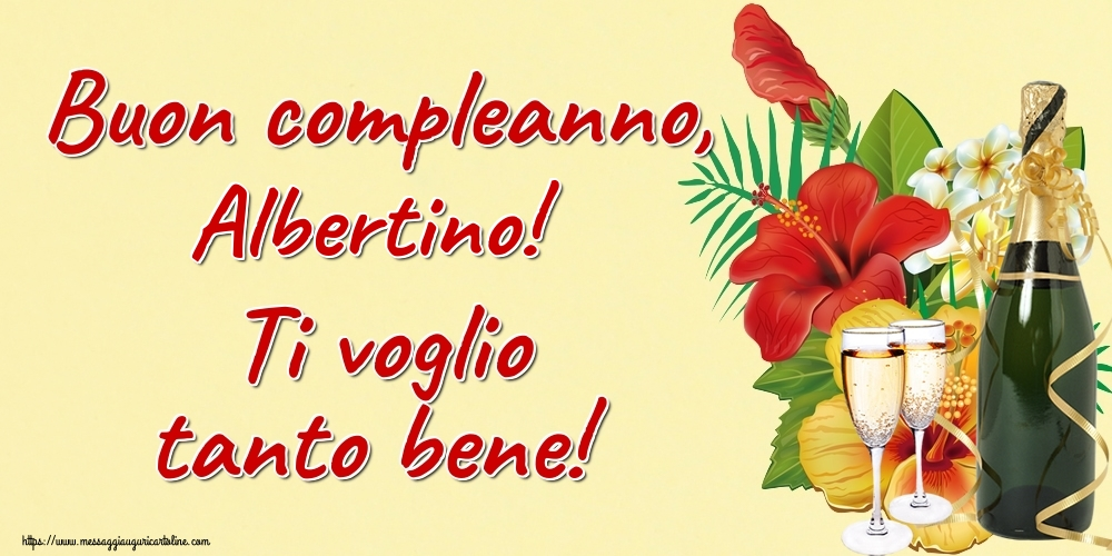 Cartoline di auguri - Buon compleanno, Albertino! Ti voglio tanto bene!