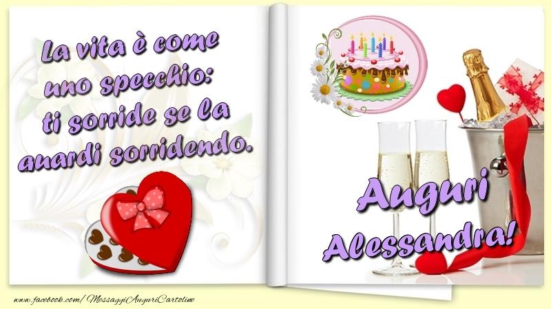 Cartoline di auguri - La vita è come uno specchio:  ti sorride se la guardi sorridendo. Auguri Alessandra
