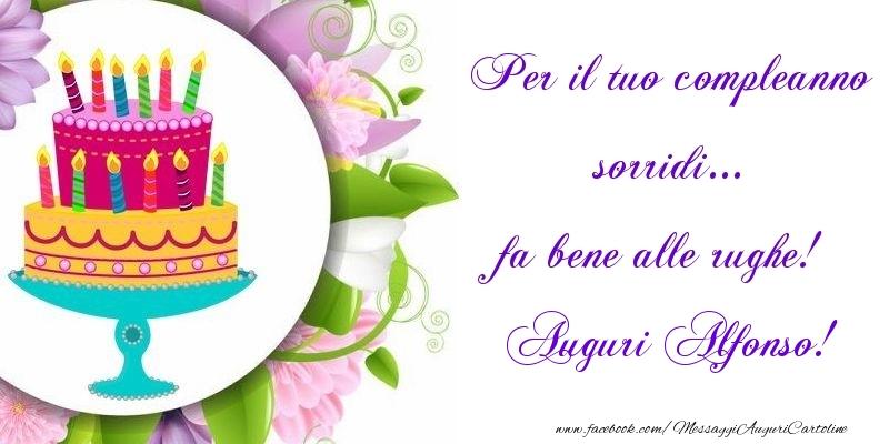 Cartoline di auguri - Per il tuo compleanno sorridi... fa bene alle rughe! Alfonso