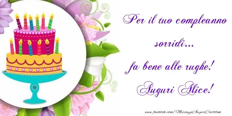 Cartoline di auguri - Per il tuo compleanno sorridi... fa bene alle rughe! Alice
