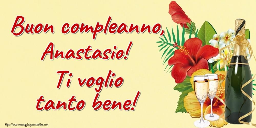 Cartoline di auguri - Buon compleanno, Anastasio! Ti voglio tanto bene!